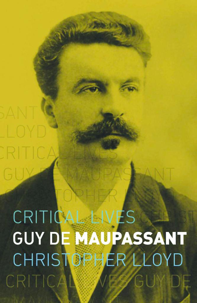 Critical lives: Guy de Maupassant, Christopher Lloyd