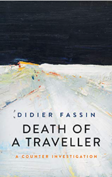 Death of a Traveller: A Counter Investigation Didier Fassin,