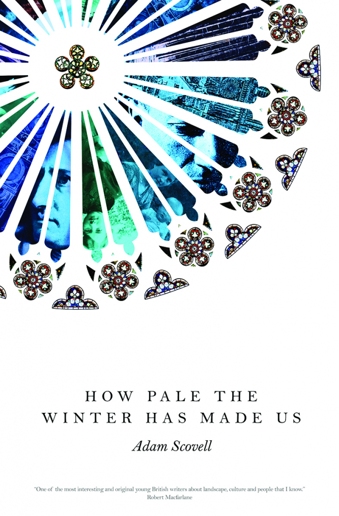 Front cover of book, How Pale the Winter Has Made Us by Adam Scovell. Influx Press, £9.99. ISBN: 978-1-910312-45-2.