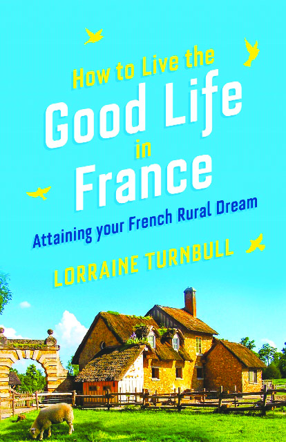 How to Live the Good Life in France