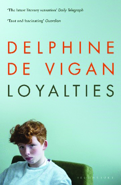 Front cover of book, Loyalties by Delphine de Vigan. Bloomsbury Publishing, £7.99. ISBN: 978-1-52660-201-5.