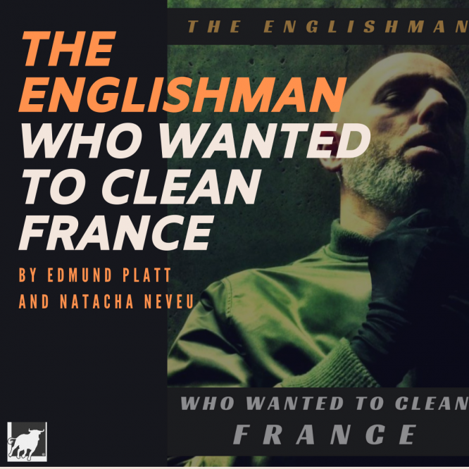 The Englishman Who Wanted to Clean France